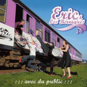 ERIC & les BERNIQUES - Avec du public